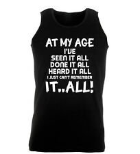 At My Age I've Seen it All Can't Remember It Mens Gym Womens Vest Tank Top