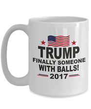 Best Republican Coffee Mug - President Trump Finally Someone With Balls Gift Cup