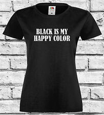 T-Shirt BLACK IS MY HAPPY COLOUR T-shirt BOY GIRL EMO ROCK DARK HEAVY