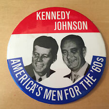 KENNEDY JOHNSON CAMPAIGN BUTTON AMERICA'S MEN FOR THE '60'S-