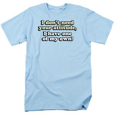 I DON'T NEED YOUR ATTITUDE, HAVE ONE OF MY OWN Humorous T-Shirt All Sizes