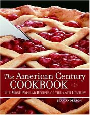 JEAN ANDERSON - The American Century Cookbook: The Most Popular Recipes of the 2