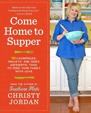 Come Home to Supper : Over 200 Casseroles, Skillets, and Sides (Desserts, Too!)