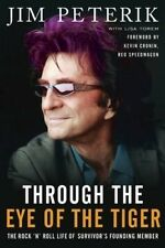 Through the Eye of the Tiger: The Rock 'n' Roll Life of Survivor's Founding Memb
