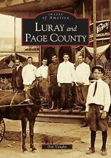 Images of America: Luray and Page County by Dan Vaughn (2005, Paperback)