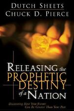 Releasing the Prophetic Destiny of a Nation by Dutch Sheets & Chuck Pierce