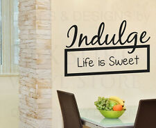 Wall Decal Sticker Quote Vinyl Art Lettering Indulge Life is Sweet Kitchen IN10