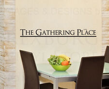 Wall Decal Quote Sticker Vinyl Art Lettering The Gathering Place Kitchen KI26