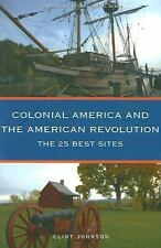 Colonial America and the American Revolution: The 25 Best Sites