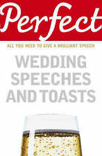 PERFECT WEDDING SPEECHES AND TOASTS by George Davidson (PB 2007) LIKE NEW!