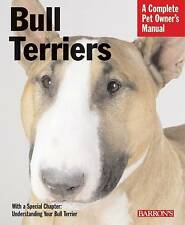 NEW book DOG PUPPY BULL TERRIER caring for your breed PET OWNERS BULL TERRIERS