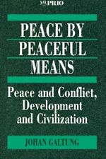 JOHAN GALTUNG - Peace by Peaceful Means: Peace and Conflict, ** Brand New **