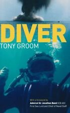 TONY GROOM - Diver: A Royal Navy and Commercial Diver's Journey ** Brand New **