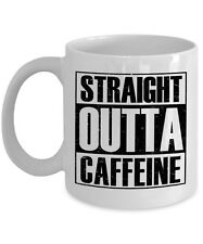 Straight Outta Coffee Caffeine Funny Mugs Novelty Gift Idea for Coffee Lover
