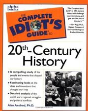 COMPLETE IDIOT GUIDE TO 20TH CENTURY HISTORY By Axelrod Alan - Hardcover *VG+*