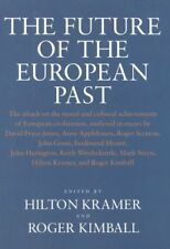 FUTURE OF EUROPEAN PAST By Kramer Hilton - Hardcover **Mint Condition**