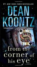 FROM CORNER OF HIS EYE A NOVEL By Koontz Dean *Excellent Condition*