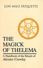 MAGICK OF THELEMA A HANDBOOK OF RITUALS OF ALEISTER CROWLEY By Duquette Lon VG
