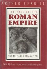 FALL OF ROMAN EMPIRE MILITARY EXPLANATION By Arther Ferrill - Hardcover **NEW**