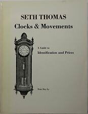 SETH THOMAS CLOCKS AND MOVEMENTS A GUIDE TO IDENTIFICATION AND By Tran Duy Ly VG