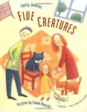 FIVE CREATURES By Emily Jenkins **Mint Condition**