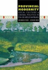 PROVINCIAL MODERNITY: LOCAL CULTURE AND LIBERAL POLITICS IN By Jennifer NEW
