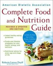 American Dietetic Association Complete Food and Nutrition Guide by Roberta...