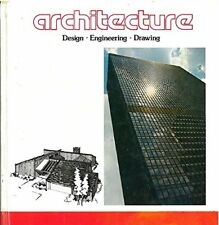 ARCHITECTURE: DESIGN, ENGINEERING, DRAWING By William P. Spence - Hardcover NEW