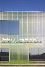 UNDERSTANDING ARCHITECTURE: AN INTRODUCTION TO ARCHITECTURE AND By Rowan