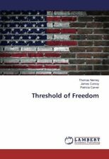 THRESHOLD OF FREEDOM By James Conroy **BRAND NEW**