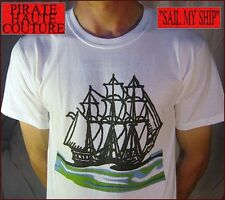 Sail My Ship 100 % cotton t shirt,110% pirate attitude: Pirate Haute Couture