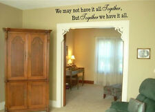 We may not have it all together we have it all Vinyl Wall Art Word Sticker Decor