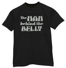 BIG & and TALL The man behind the belly funny tee shirt t-shirt