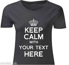 Keep Calm and Your Text Personalise Custom Design T-Shirt Womens Ladies
