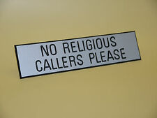 No Religious Callers Please - Engraved Sign