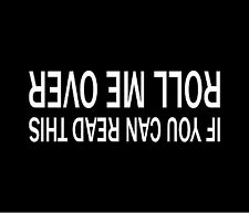 IF YOU CAN READ THIS - ROLL ME OVER Vinyl Decal Window Bumper Sticker