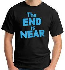 T-shirt tshirt T0422 fun the end is near