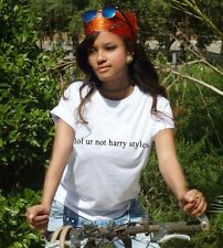 Lol ur not harry styles t shirt 1D One Direction band tumblr Funny Unisex  tee