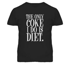 The Only Coke I Do Is Diet Funny Anti Drugs T Shirt