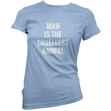 Man Is The Cruellest Animal - Womens / Ladies T-Shirt - TV - Human Nature