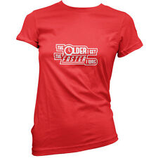 The Older I Get The Faster I Was - Womens / Ladies T-Shirt - Retirement