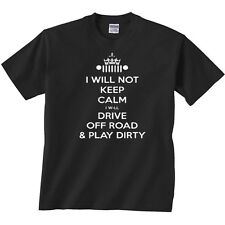 I Will Not Keep Calm I Will Drive Off Road T-Shirt