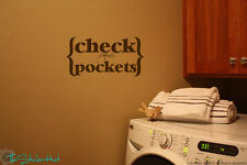 Check Your Pockets Laundry Room Vinyl Word Wall Art Graphic Decals Stickers 1440