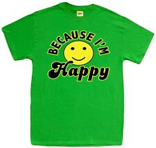 Because I'm happy song funny smiley face green mens size party shirt tshirt