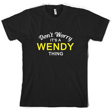 Don't Worry It's a WENDY Thing! - Mens T-Shirt - Family - Custom Name