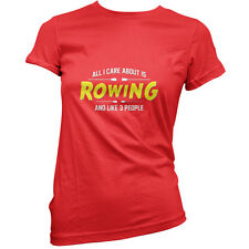 All I Care About Is Rowing - Womens / Ladies T-Shirt - Row - Funny - Kayak
