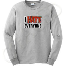 I Hate Everyone ADULT Long Sleeve Shirt Funny Haters Hate Men's LS Tee - 1159C