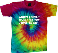 tie dye t-shirt when I snap funny saying shirt tie dyed tee shirt