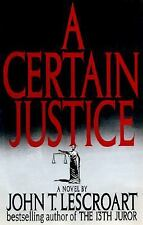 John Lescroart A CERTAIN JUSTICE 1995 Hardcover Mystery Detective Police Legal