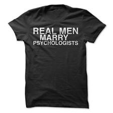 Real Men Marry Psychologist- Funny T-Shirt 100% Cotton Couple Dating Love Humor